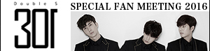 Double S 301 SPECIAL FAN MEETING & PREMIUM LIVE SHOWCASE